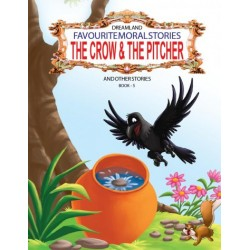 Favourite Moral Stories: The Crow & The Pitcher