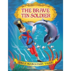Uncle Moon's Fairy Tales: The Brave Tin Soldier