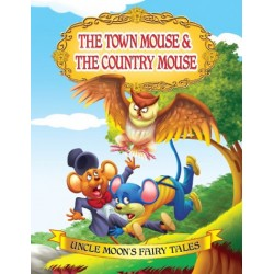 Uncle Moon's Fairy Tales: The Town Mouse And The Country Mouse