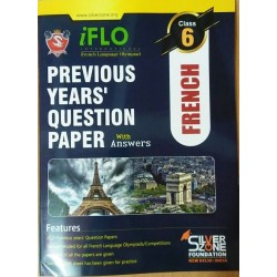 Silver Zone IFLO International French Language Olympiad Previous Years' Question Paper with Answer (class 6)