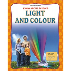 Know About Science : Light And Colour